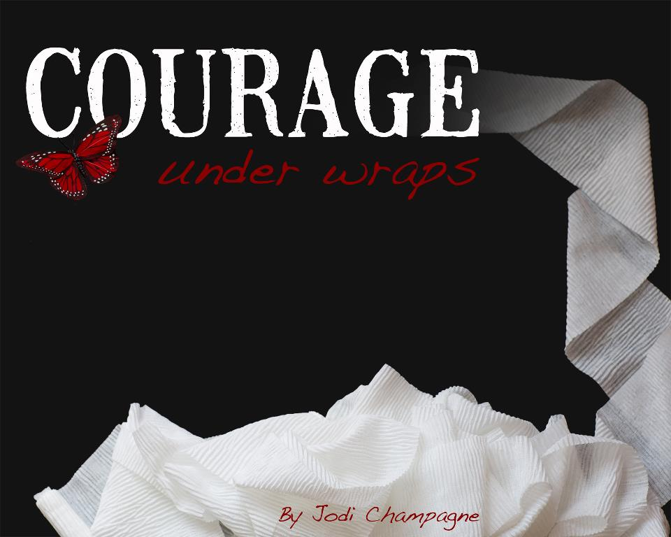Courage Under Wraps